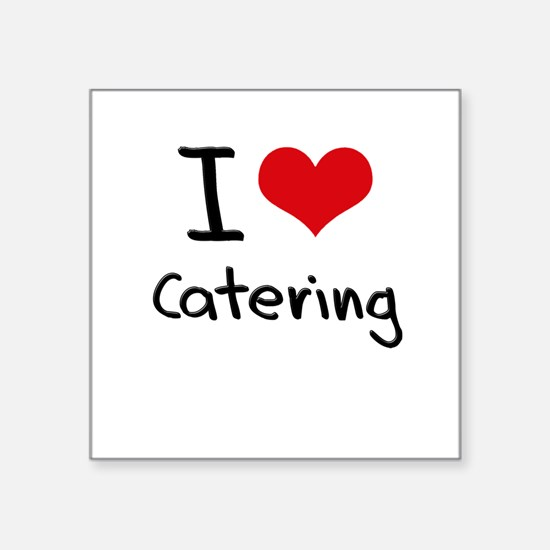 I love Catering Sticker