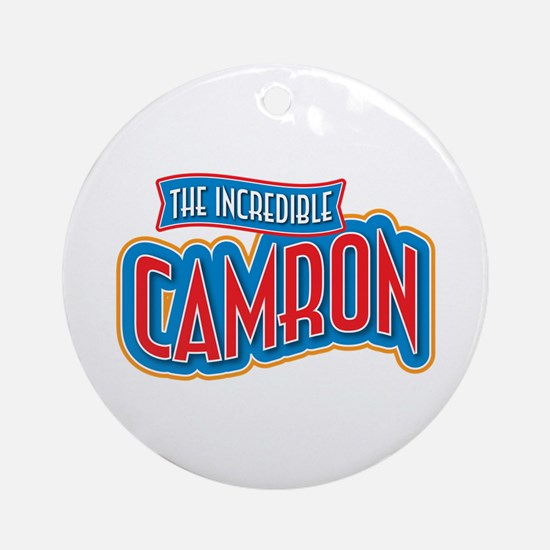 The Incredible Camron Ornament (Round)