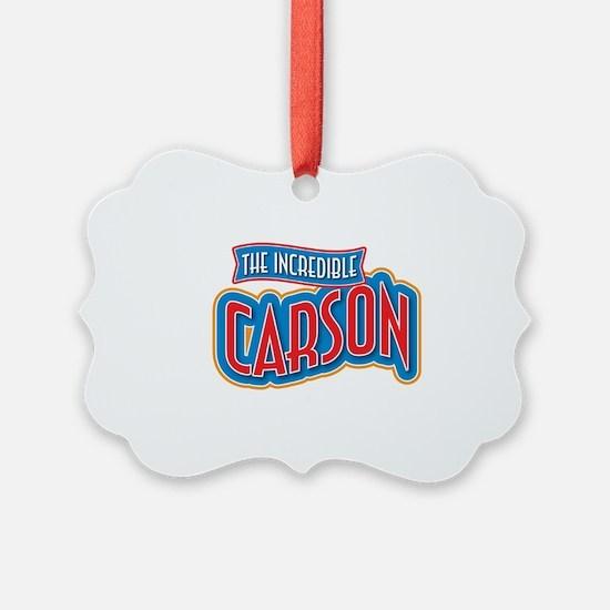 The Incredible Carson Ornament