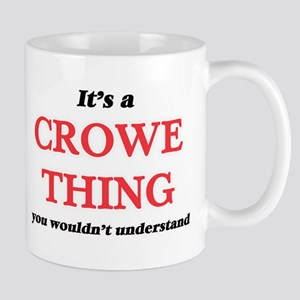 It's a Crowe thing, you wouldn't unde Mugs