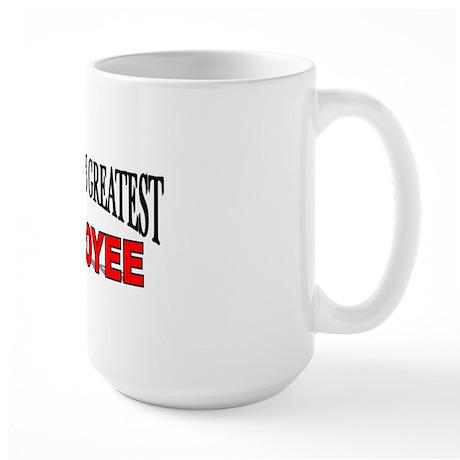 """""""The World's Greatest Employee"""" Large Mug"""
