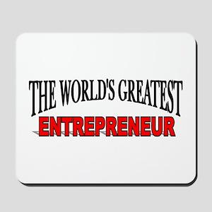 """""""The World's Greatest Entrepreneur"""" Mousepad"""