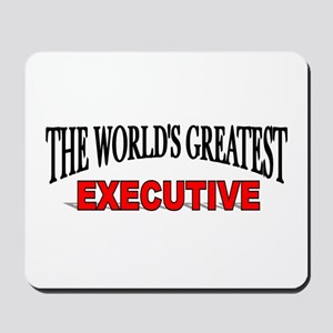 """The World's Greatest Executive"" Mousepad"