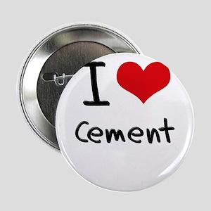"""I love Cement 2.25"""" Button"""