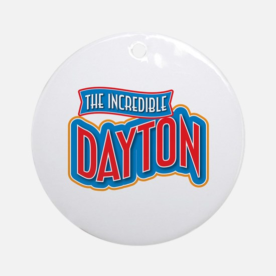 The Incredible Dayton Ornament (Round)