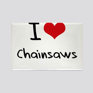 I love Chainsaws Rectangle Magnet