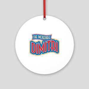 The Incredible Dimitri Ornament (Round)