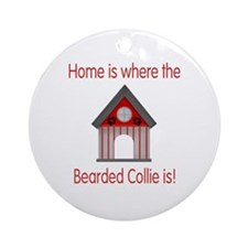 Home is where the Bearded Collie is Ornament (Roun