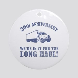 20th Anniversary Humor (Long Haul) Ornament (Round