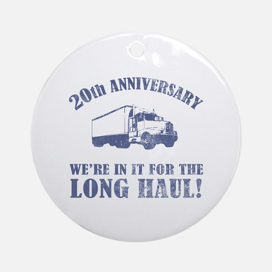 20th Anniversary Humor (Long Haul) Ornament (Round