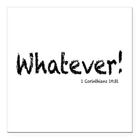 """Whatever Square Car Magnet 3"""" x 3"""""""