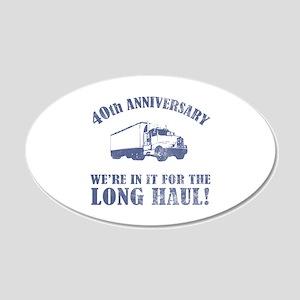 40th Anniversary Humor (Long Haul) 20x12 Oval Wall