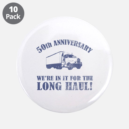 "50th Anniversary Humor (Long Haul) 3.5"" Button (10"