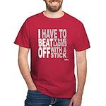 I Beat Off the Ladies Shirt Dark T-Shirt