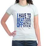 I Beat Off the Ladies Shirt Jr. Ringer T-Shirt