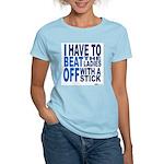 I Beat Off the Ladies Shirt Women's Pink T-Shirt