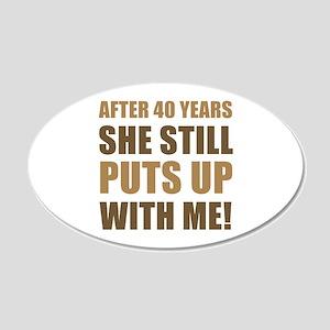 40th Anniversary Humor For Men 20x12 Oval Wall Dec