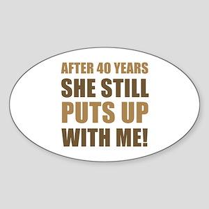 40th Anniversary Humor For Men Sticker (Oval)