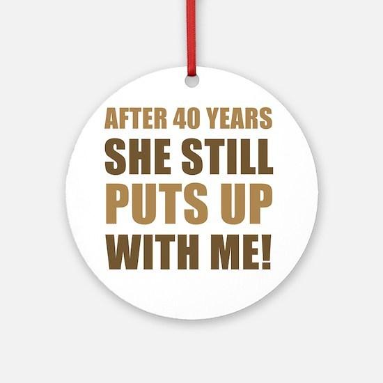 40th Anniversary Humor For Men Ornament (Round)