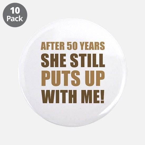 "50th Anniversary Humor For Men 3.5"" Button (10 pac"
