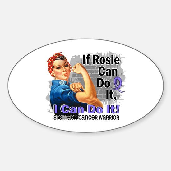 If Rosie Can Do It Stomach Cancer Sticker (Oval)
