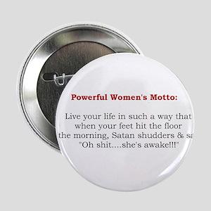 "Powerful Women's Motto 2.25"" Button"