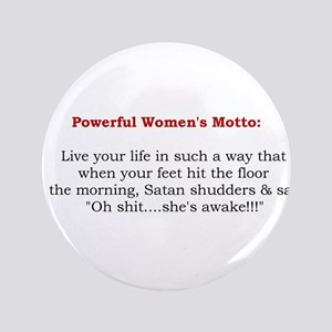 "Powerful Women's Motto 3.5"" Button"