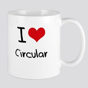 I love Circular Mug