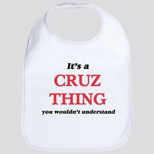 It's a Cruz thing, you wouldn't u Baby Bib