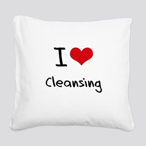 I love Cleansing Square Canvas Pillow