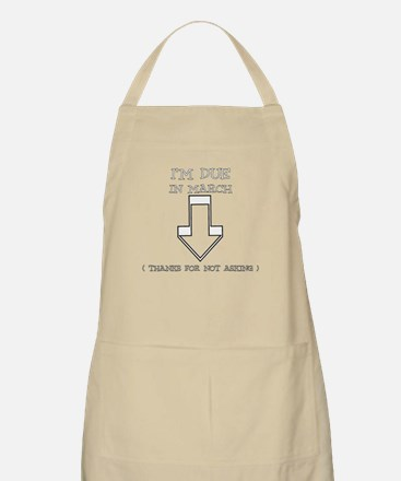 IM DUE IN MARCH THANKS FOR NOT ASKING Apron