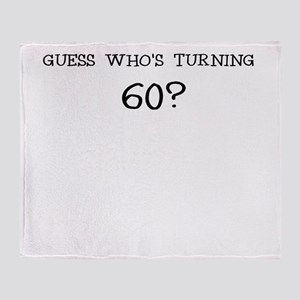 GUESS WHOS TURNING 60? BIRTHDAY Throw Blanket