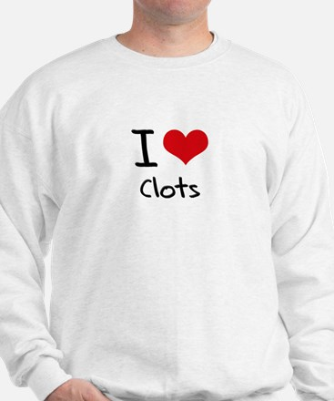 I love Clots Sweatshirt
