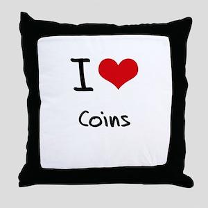 I love Coins Throw Pillow