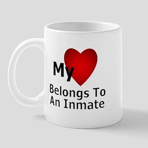 My Heart Belongs To An Inmate Mug