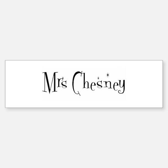 Mrs Chesney Bumper Bumper Bumper Sticker