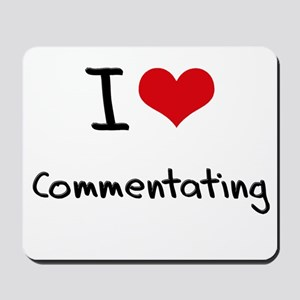 I love Commentating Mousepad