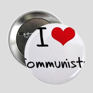 "I love Communists 2.25"" Button"