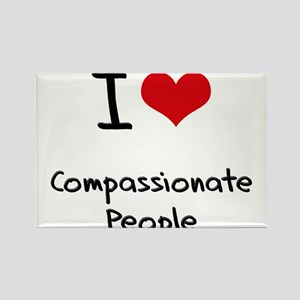 I love Compassionate People Rectangle Magnet