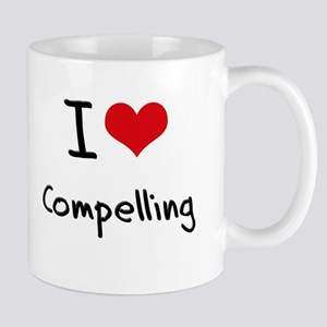 I love Compelling Mug