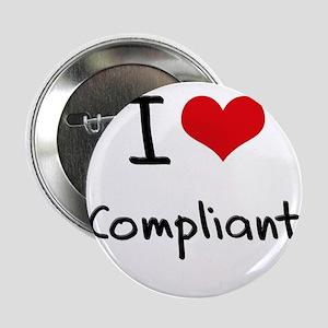 """I love Compliant 2.25"""" Button"""
