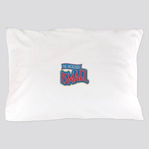 The Incredible Ismael Pillow Case
