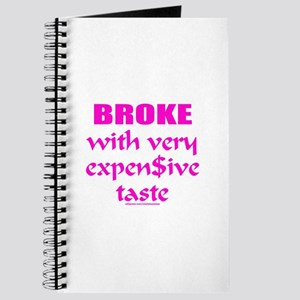 BROKE/EXPENSIVE TASTE Journal
