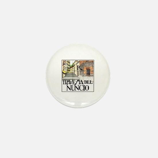 Travesía del Nuncio, Madrid - Spain Mini Button