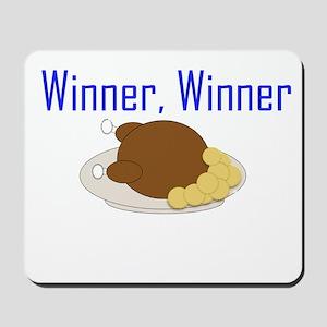 Winner, Winner Chicken Dinner Mousepad