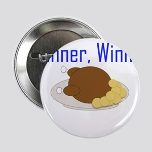 "Winner, Winner Chicken Dinner 2.25"" Button"