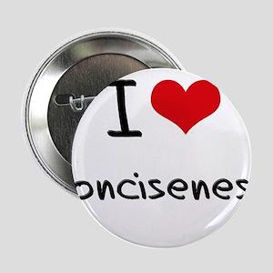 """I love Conciseness 2.25"""" Button"""