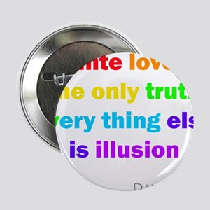 """Infinite love is the only truth 2.25"""" Button"""