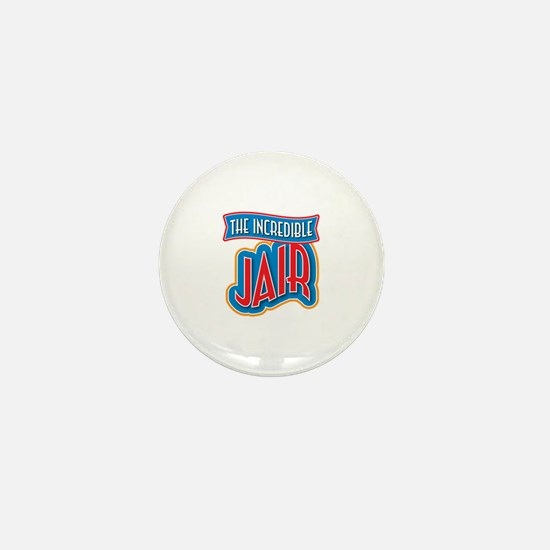 The Incredible Jair Mini Button