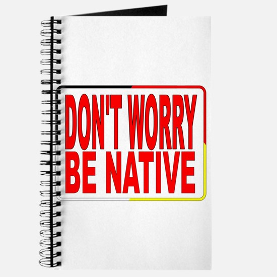 DON'T WORRY BE NATIVE LOGO FOR NATIVE AMERICANS. J